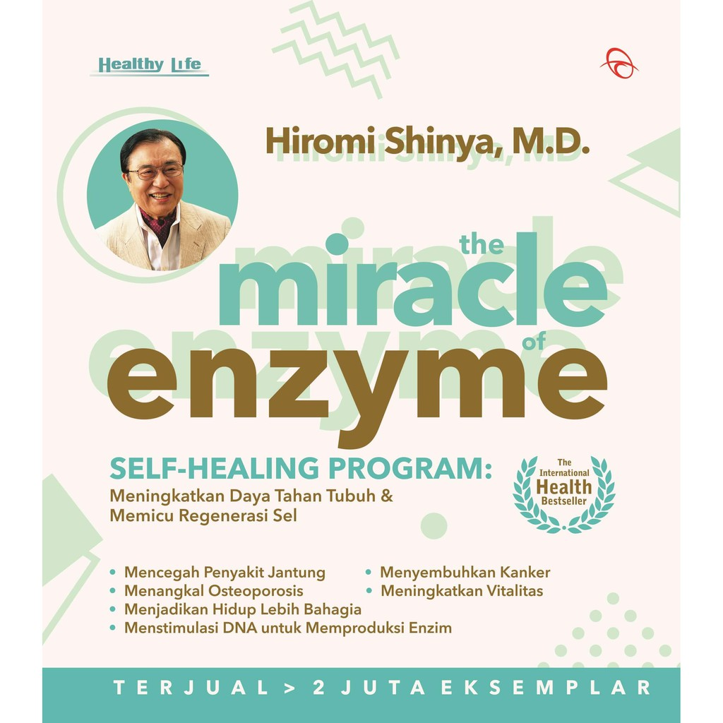 The Miracle of Enzyme by Hiromi Shinya, M.D.