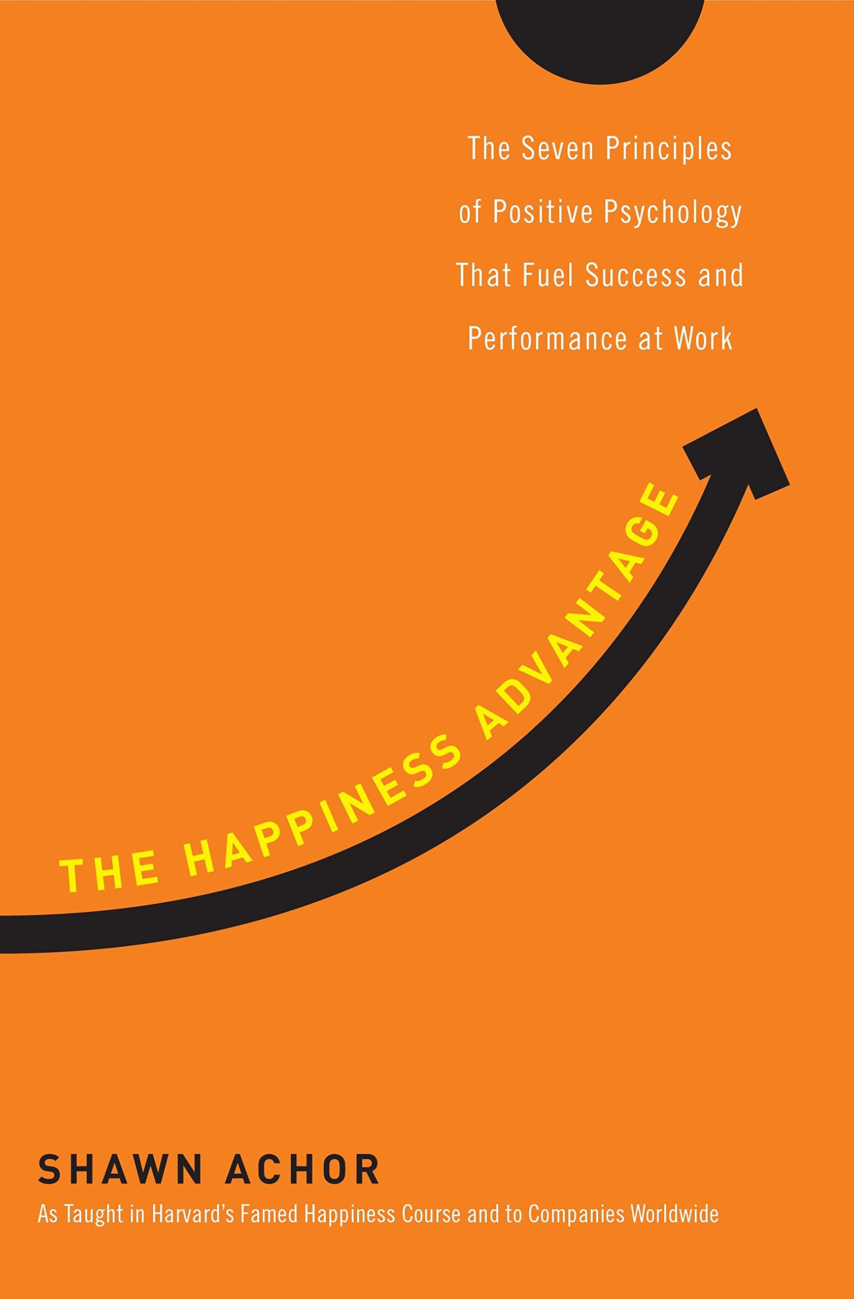 The Happiness Advantange by Shawn Achor