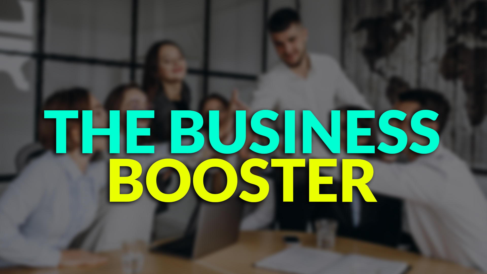The Business Booster Module - Pre Starting Classroom